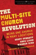 The Multi-Site Church Revolution (Leadership Network Innovation Series) eBook