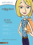 Faithgirlz Blog on #01: Grace Notes (#01 in Faithgirlz Blogon Series) eBook