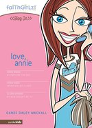 Faithgirlz Blog on #02: Love, Annie (#02 in Faithgirlz Blogon Series) eBook