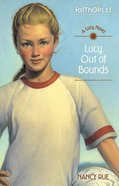 Lucy Out of Bounds (#02 in Faithgirlz! Lucy Series) eBook