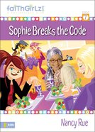 Sophie's Friendship Fiasco (Prev. Sophie Breaks the Code) (#07 in Faithgirlz! Sophie Series) eBook
