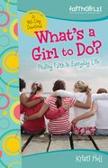 What's a Girl to Do? (Faithgirlz! Series) eBook
