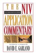 Colossians/Philemon (Niv Application Commentary Series)