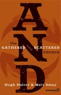 And: The Gathered and Scattered Church (Exponential Series) eBook