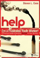 Help! I'm a Frustrated Youth Worker!