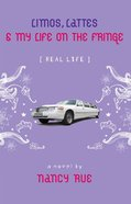 Limos, Lattes and My Life on the Fringe (Real Life Series) eBook