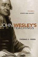 John Wesley's Teachings, Volume 4 (#04 in John Wesley Teachings Series) eBook