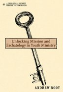 Unlocking Mission and Eschatology in Youth Ministry eBook