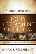 A Brief History of Old Testament Criticism: From Benedict Spinoza to Brevard Childs eBook