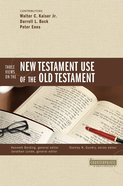 Three Views on the New Testament Use of the Old Testament (Counterpoints Series) eBook