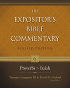Proverbs - Isaiah (#06 in Expositor's Bible Commentary Revised Series)