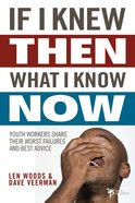 If I Knew Then What I Know Now eBook