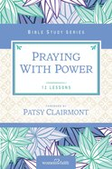 Praying With Power (Women Of Faith Study Guide Series) eBook