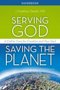 Serving God, Saving the Planet (Guidebook) eBook