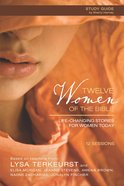 Twelve Women of the Bible (Participant's Guide) eBook