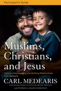 Muslims, Christians, and Jesus (Participant's Guide) eBook