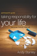 Taking Responsibility For Your Life (Participant's Guide) eBook