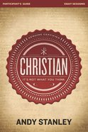 Christian: It's Not What You Think (Participant's Guide) eBook