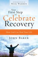Your First Step to Celebrate Recovery (Celebrate Recovery Series) eBook