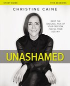 Unashamed Study Guide: Drop the Baggage, Pick Up Your Freedom, Fulfill Your Destiny eBook