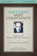 Discussing Mere Christianity Study Guide eBook