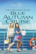 Blue Autumn Cruise (Sisters In All Seasons Series) eBook