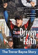 The Driven By Faith: Trevor Bayne Story (Zonderkidz Biography Series (Zondervan))