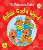 Follow God's Word (The Berenstain Bears Series)