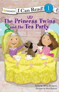 Princess Twins and the Tea Party (I Can Read!1/princess Twins Series) eBook
