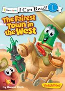 The Fairest Town in the West (I Can Read!1/veggietales Series) eBook