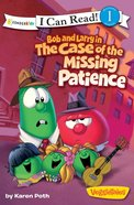 Bob and Larry in the Case of the Missing Patience (I Can Read!1/veggietales Series) eBook
