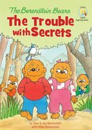The Trouble With Secrets (The Berenstain Bears Series) eBook