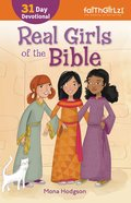 Real Girls of the Bible 31 Day Devotional (Faithgirlz) (Faithgirlz! Series) eBook