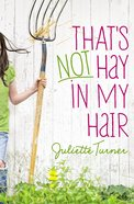 That?S Not Hay in My Hair eBook
