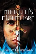 Merlin's Nightmare (#03 in The Merlin Spiral Series) eBook