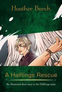 A Halflings Rescue (Halflings Series)