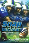 Snap Decision (#01 in Game Face Series) eBook