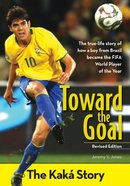 Toward the Goal, Revised Edition (Zonderkidz Biography Series (Zondervan))
