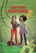 Samantha Sanderson Off the Record (Faithgirlz! Samantha Sanderson Series) eBook