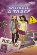 Samantha Sanderson Without a Trace (#04 in Faithgirlz! Samantha Sanderson Series) eBook