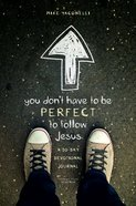 You Don't Have to Be Perfect to Follow Jesus eBook