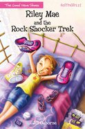Riley Mae and the Rock Shocker Trek (Faithgirlz! Good News Shoes Series) eBook