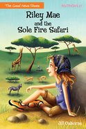 Riley Mae and the Sole Fire Safari (Faithgirlz! Good News Shoes Series) eBook