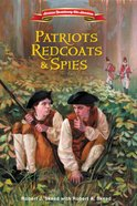 Patriots, Redcoats and Spies (#01 in American Revolutionary War Adventures Series) eBook