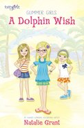 A Dolphin Wish (Faithgirlz! Series) eBook