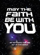 May the Faith Be With You eBook