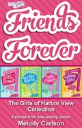 Friends Forever: The Girls of Harbor View Collection (8 Stories) eBook