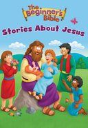 The Beginner's Bible Stories About Jesus (Beginner's Bible Series)