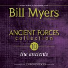 Ancient Forces Collection: The Ancients (#04 in Forbidden Doors Collection Series) eAudio