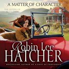 A Matter of Character (The Sisters Of Bethlehem Springs Series)